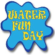 Water Fun Day! Wednesday, 5/26